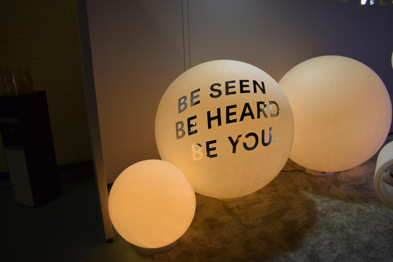Be Seen Be Heard Be You.JPG